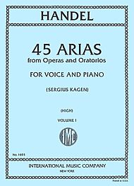 George Frideric Handel: 45 ARIAS from Operas and Oratorios for Voice and Piano (High)