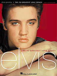 Elvis Presley: The 50 Greatest Love Songs