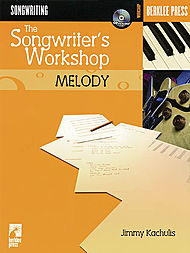 The Songwriter''s Workshop: Melody