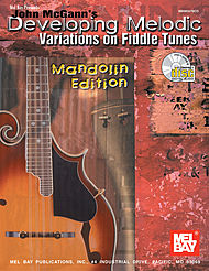 John McGann''s Developing Melodic Variations on Fiddle Tunes, Mandolin Edition