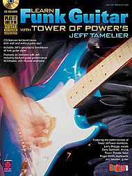 Learn Funk Guitar with Tower of Power''s Jeff Tamelier
