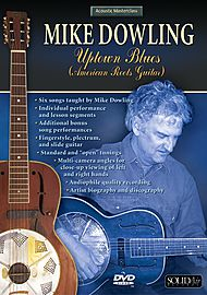 Mike Dowling Uptown Blues/American Roots Guitar Acoustic Masterclass