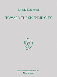 Richard Danielpour - Toward the Splendid City
