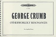 George Crumb: Otherworldly Resonances