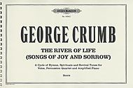 George Crumb: The River of Life (Songs of Joy and Sorrow) - American Songbook I