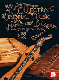 A Collection of Original Music for Hammered Dulcimer and Other Instruments