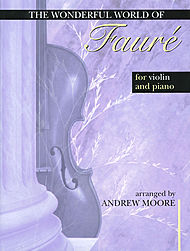 Wonderful World of Faure - Violin