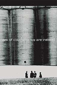 Jars of Clay - Who We Are Instead