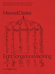 Peter Maxwell Davies - Eight Songs for A Mad King