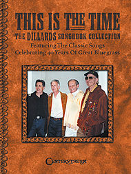 This Is the Time - The Dillards Songbook Collection