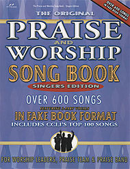 Praise and Worship Fake Book- Singer''s Edition
