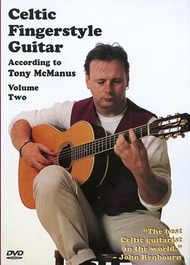 Celtic Fingerstyle Guitar According to Tony McManus, Volume 2