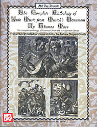 Complete Anthology of Lute Music From Musick''s Monument