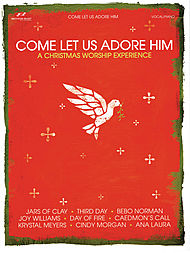 Come Let Us Adore Him- A Christmas Worship Experience