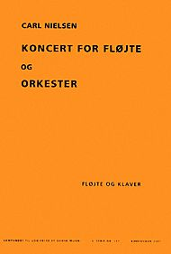 Carl August Nielsen: Koncert for Flojte og Orkester (Concerto for Flute and Orchestra) - Arranged for Flute and Piano