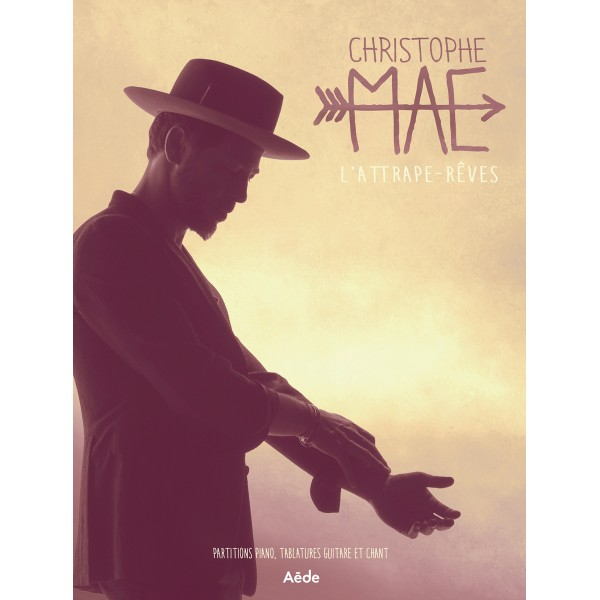 Partition - Piano, chant, guitare - L'attrape-rêves Christophe Maé