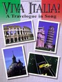 Viva Italia a Travelogue in Song