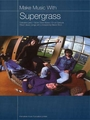 Make Music With Supergrass