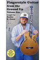 Fingerstyle Guitar from the Ground Up, Volume One
