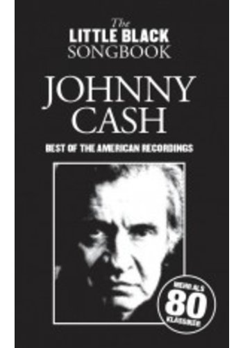The Little Black Songbook : Johnny Cash - Best Of The American Recordings