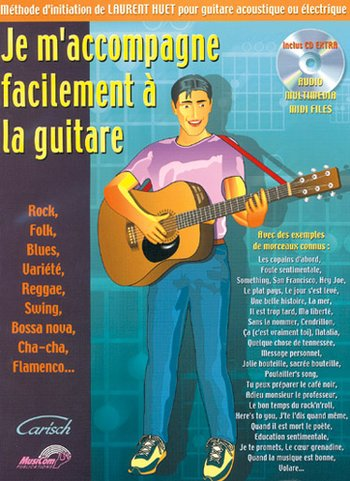 Huet, Laurent - JE M'ACCOMPAGNE FACILEMENT À LA GUITARE  (INCLUS CD EXTRA : AUDIO + MULTIMEDIA + MIDI FILES) Méthode d'initiation pour guitare acoustique ou électrique.