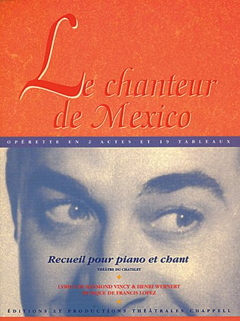 Artistes Divers / Various Artists - CHANTEUR DE MEXICO, LE Opérette en 2 actes et 19 tableaux.