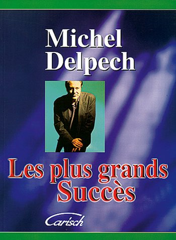 Delpech, Michel - LES PLUS GRANDS SUCCéS