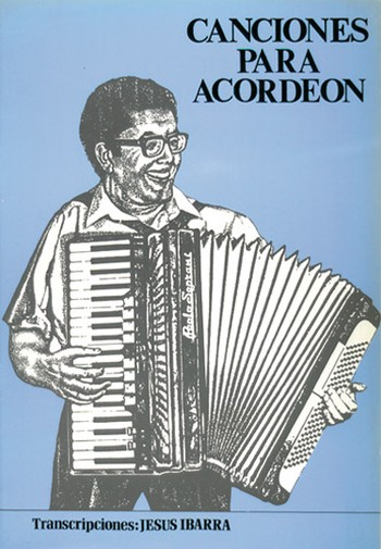Artistes Divers / Various Artists - CANCIONES PARA ACORDEON Transcripciones de Jesus Ibarra