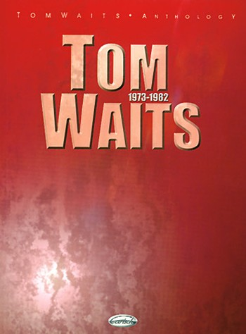Waits, Tom - ANTHOLOGY 1973-1982