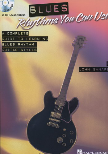 Blues Rhythms You Can Use - A Complete Guide To Learning Blues Rhythm Guitar Styles