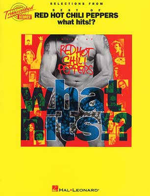 Selections From Best Of Red Hot Chili Peppers: What Hits!?