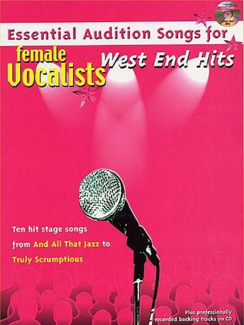 Essential Audition Songs For Female Vocalists : West End Hits