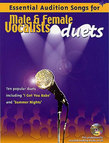 Essential Audition Songs For Male And Female Vocalists: Duets