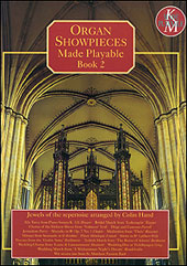 Organ Showpieces Made Playable Book 2