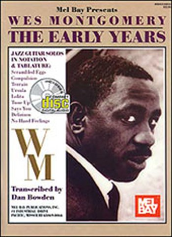 Wes Montgomery/ The Early Years