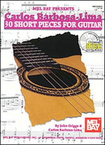 Carlos Barbosa-Lima: 30 Short Pieces for Guitar (Partition+CD)