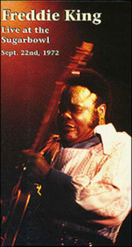 Freddie King Live at the Sugarbowl Sept. 22nd, 1972