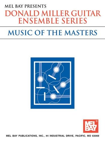 Donald Miller Guitar Ensemble Series - Music of the Masters (Partition)
