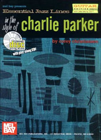 Essential Jazz Lines: The Style of Charlie Parker, Guitar Edition (Partition+CD)