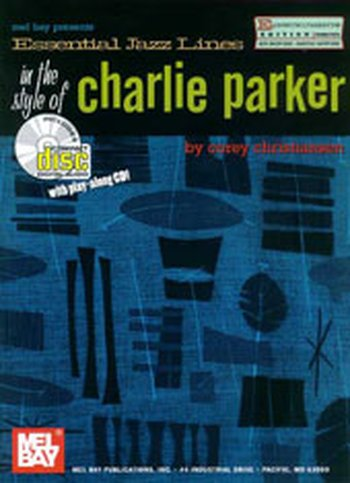 Essential Jazz Lines: The Style of Charlie Parker, E-Flat Edition