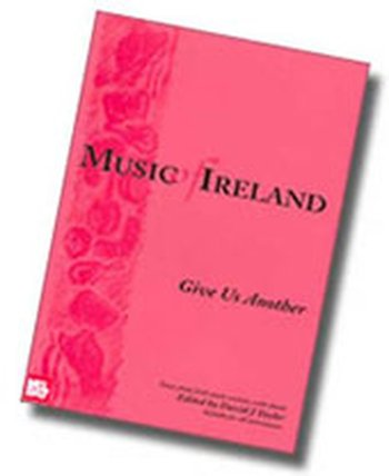 Music of Ireland - Give us Another