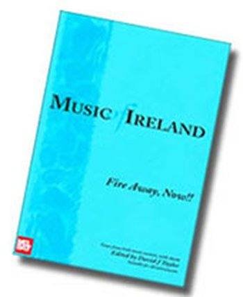 Music of Ireland - Fire Away Now