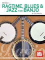 Ragtime, Blues & Jazz for Banjo (Partition)