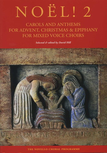 Noël ! 2 - Carols And Anthems For Advent, Christmas And Epiphany