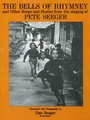 The Bells of Rhymney and other Songs and Stories from the Singing of Pete Seeger