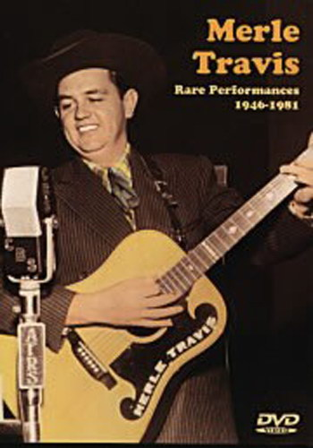 Merle Travis : Rare Performances 1946-1981