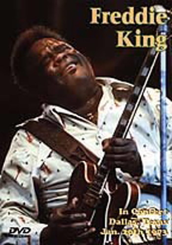 Freddie King : Live In Concert Dallas Texas 1973