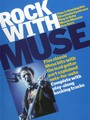 Rock With : Muse