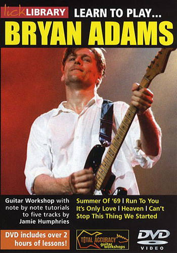 Lick Library : Learn To Play Bryan Adams