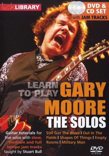 Lick Library : Learn To Play Gary Moore - The Solos